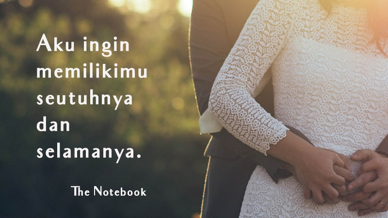 Kata-Kata Romantis Buat Pacar - The Notebook