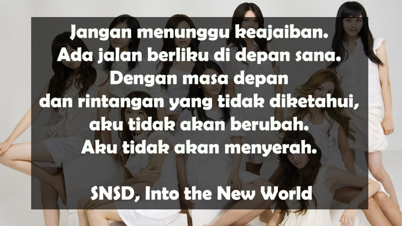 Kata-Kata Motivasi Diri Sendiri - SNSD, Into the New World