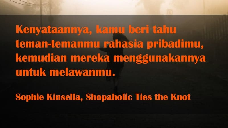 Kata-Kata Sindiran Bijak - Sophie Kinsella, Shopaholic Ties the Knot