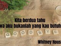 Kata-Kata Perpisahan buat Pacar - Whitney Houston