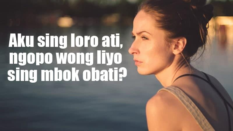 Kata-Kata Galau Bahasa Jawa - Aku Sing Loro Ati