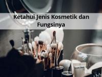 Jenis Produk Kosmetik