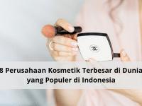 8 Perusahaan Kosmetik Terbesar di Dunia yang Populer di Indonesia