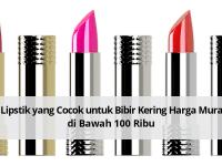 6 Lipstik yang Cocok untuk Bibir Kering Harga Murah di Bawah 100 Ribu