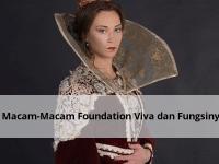 7 Macam-macam Foundation Viva dan Fungsinya
